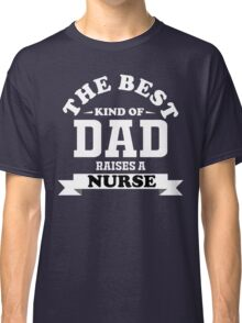 fathers day gift nurse Classic T-Shirt