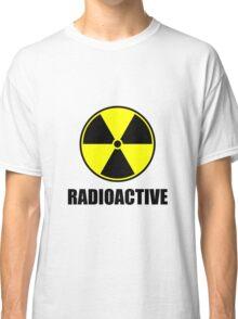 Radioactive Classic T-Shirt