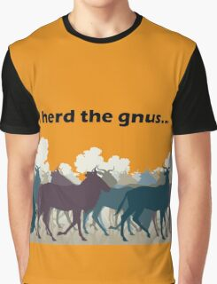 I Herd The Gnus - Dark Text Graphic T-Shirt