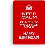 Keep Calm - Happy Birthday! Canvas Print