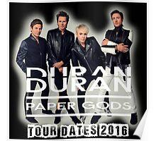 DURAN DURAN PAPER GODS TOUR 2016 Poster