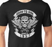 Born to ride since 1957 Unisex T-Shirt