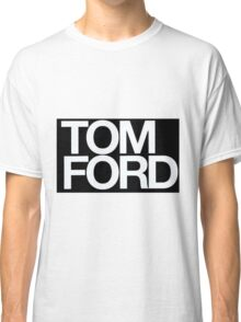 TOM FORD #fashion Classic T-Shirt