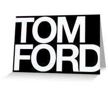 TOM FORD #fashion Greeting Card