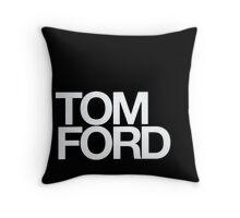 TOM FORD #fashion Throw Pillow