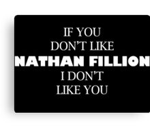 I like Nathan Fillion Canvas Print