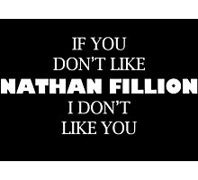 I like Nathan Fillion Photographic Print