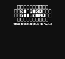 Would You Like To Solve The Puzzle Unisex T-Shirt