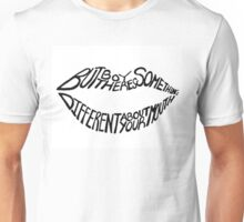 Something different about your mouth Unisex T-Shirt