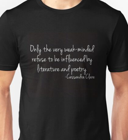 Influenced by Literature and Poetry... Unisex T-Shirt