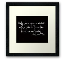 Influenced by Literature and Poetry... Framed Print