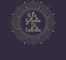 Don't mind the AHoles A La Gilada Ni Cabida Mantra Unisex T-Shirt