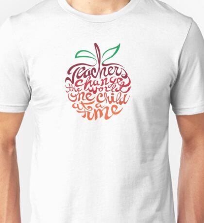Teacher's change the world  Unisex T-Shirt