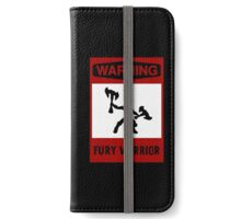 Warning: Fury Warrior iPhone Wallet/Case/Skin