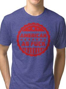 American As Fuck Tri-blend T-Shirt