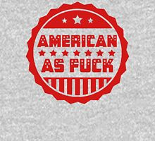 American As Fuck Unisex T-Shirt
