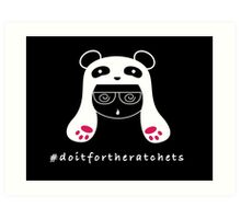 #doitfortheratchets - Ratchet Panda King Art Print