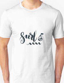 Surf lettering quote Unisex T-Shirt