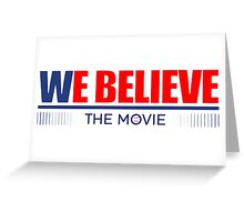 Chicago Cubs - We Believe The Movie Greeting Card