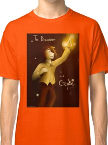 To Discover and Create Classic T-Shirt