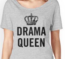 Drama Queen Women's Relaxed Fit T-Shirt