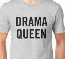 Drama Queen (Black)  Unisex T-Shirt