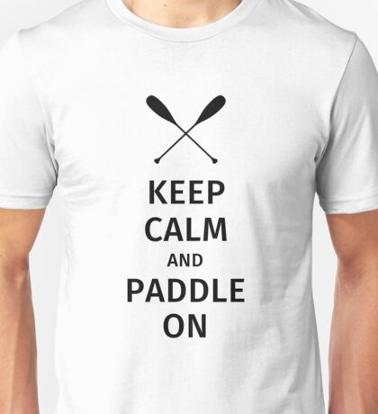 Keep Calm and Paddle On Unisex T-Shirt