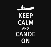 Keep Calm and Canoe On Unisex T-Shirt