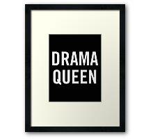 Drama Queen (White) Framed Print
