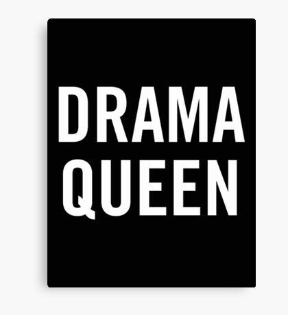 Drama Queen (White) Canvas Print