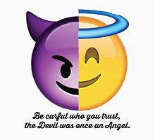 Be careful who you trust, the devil was once an angel. Unisex T-Shirt