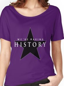 We're Making History Women's Relaxed Fit T-Shirt