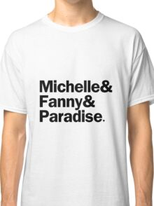 Bunheads - Michelle & Fanny & Paradise | White Classic T-Shirt