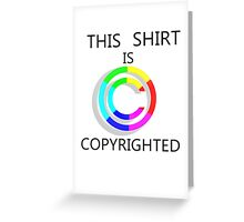 This shirt is copyrighted-----Color Greeting Card
