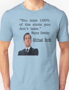 The Office Quote - You Miss 100% Of The Shots You Don't Take Unisex T-Shirt