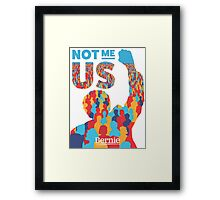 Not Me Us - High Quality Resolution Framed Print