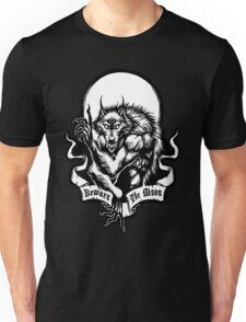 Beware the Moon Unisex T-Shirt