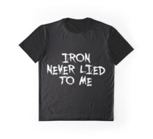 Iron never lied to me - Gym Motivational Quote Graphic T-Shirt