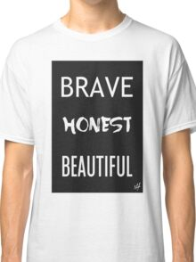 Brave Honest Beautiful // 5H Classic T-Shirt