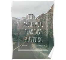 Life Is About More Than Just Surviving Poster