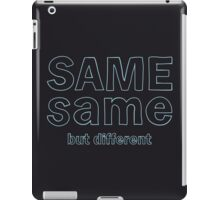 Same Same But Different iPad Case/Skin