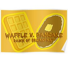 Waffle V. Pancake Dawn of Breakfast Poster