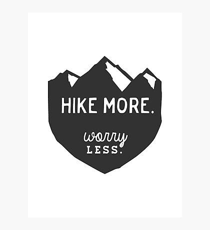 Hike More Art Photographic Print