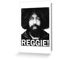REGGIE WATTS Greeting Card