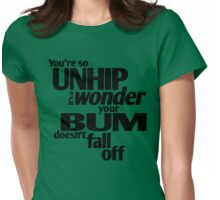 So Unhip (black) Womens Fitted T-Shirt