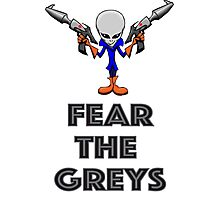 Fear the Greys! Photographic Print