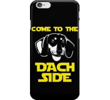 Come To The Dachshund Side T-Shirt iPhone Case/Skin