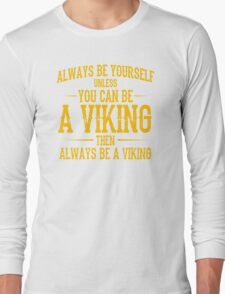 You Can Be A Viking T-Shirt