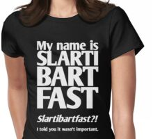 My name is Slartibartfast (2) Womens Fitted T-Shirt