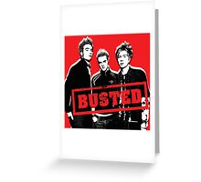 BUSTED Greeting Card